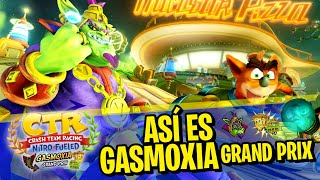 GASMOXIA GRAND PRIX | CRASH TEAM RACING NITRO FUELED