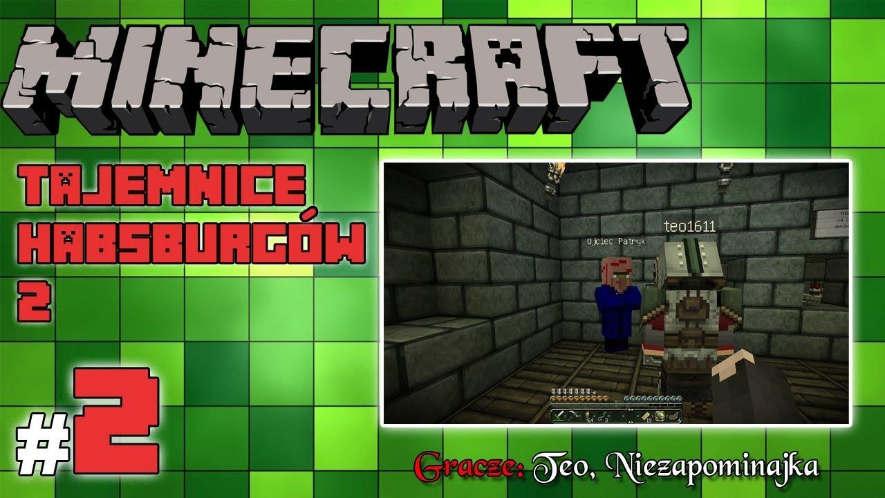 """Minecraft Escape: Tajemnice Habsburgów 2 z Teo! [2/10] – """"Krwawy ojciec Patryk"""""""
