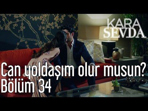 Kara Sevda 34. Bölüm - Can Yoldaşım Olur Musun?