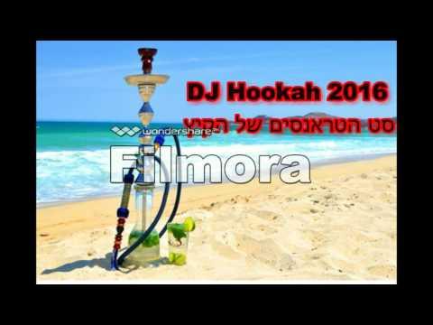 סט טראנסים של הקיץ -פסיכודלי- 2016 DJ Hookah