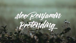 Alec Benjamin - Pretending (Lyrics)