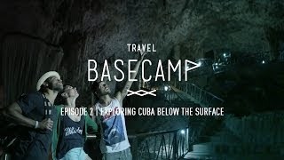 Exploring Cuba below the surface - Travel BASECAMP - Havana & Varadero - Episode 2 of 6