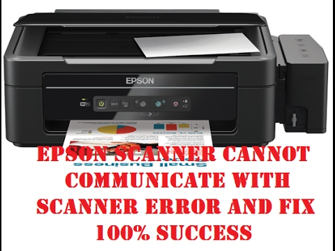 Epson scanner cannot communicate with Scanner error and Fix 100% Success