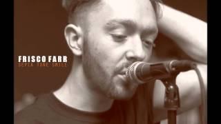 Frisco Farr - Sepia Tone Smile (2015 Single)