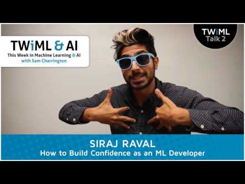 Siraj Raval Interview - How to Build Confidence as an ML Developer