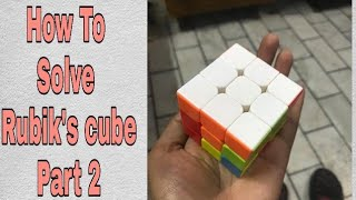 How to solve a rubik's cube step by step Part 2