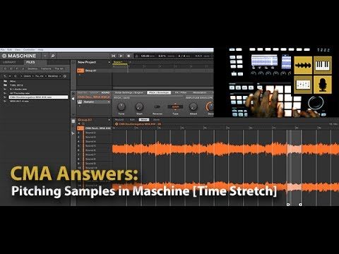 Pitching Samples in Maschine [Time Stretch] | Answers | Computer Music Academy