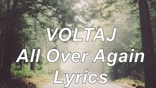Voltaj - All Over Again LYRICS