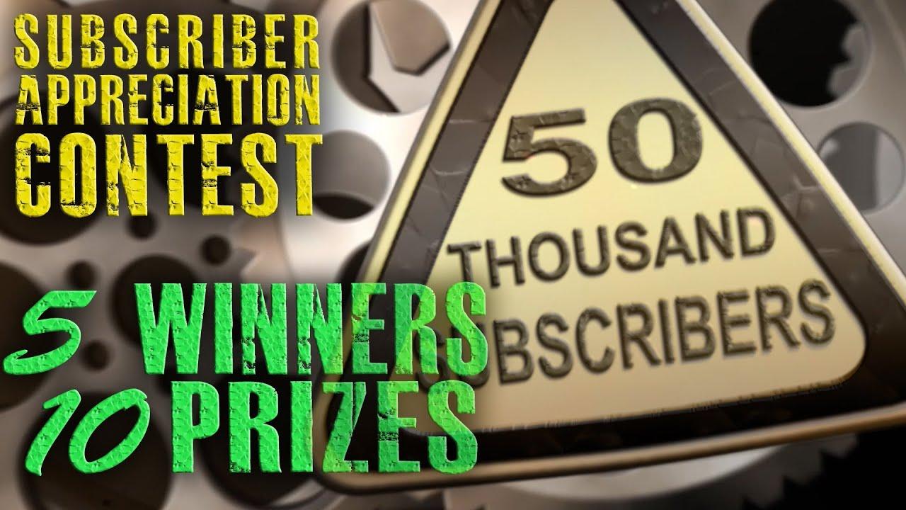 CLOSED - Contest & 10 Prizes!  (Subscriber Appreciation for 50K!)