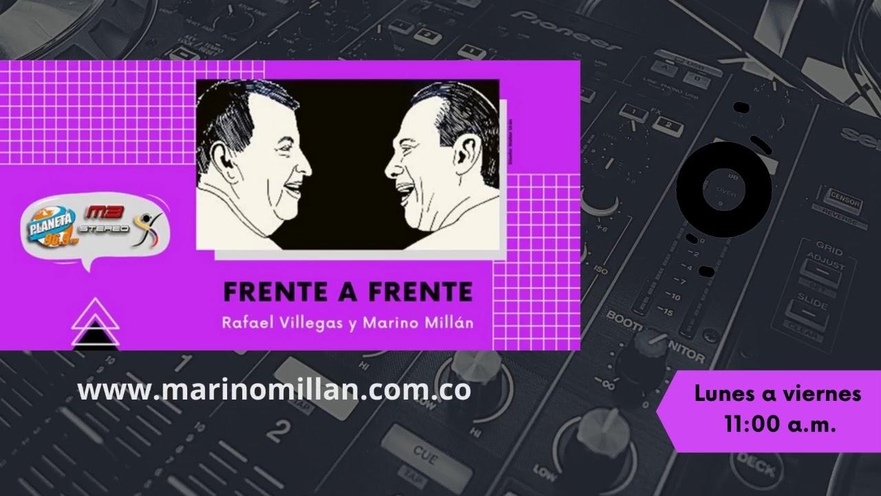 Frente a Frente - Rafael Villegas y Marino Millán - Julio 3 de 2020