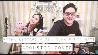 Video Mytha Lestari - Aku Cuma Punya Hati (Aviwkila Cover) download MP3, 3GP, MP4, WEBM, AVI, FLV November 2018