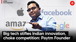 Big tech treats India like only a market, stifles innovation:Vijay Shekhar Sharma