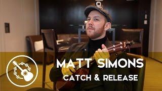 Matt Simons - Catch & Release (ukulélé)