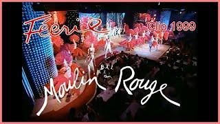 """Clip 1999 de """"Féerie"""" du Moulin Rouge"""