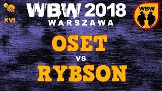bitwa OSET vs RYBSON # WBW 2018 Warszawa (1/8) # freestyle battle