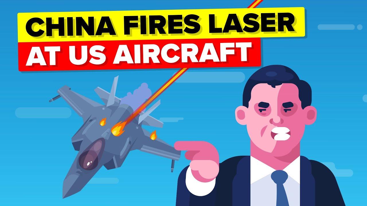 China Fired Laser at a US Aircraft, Why?