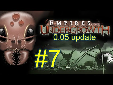 0.05 Update--Season 2 Ep. 7--EMPIRES OF THE UNDERGROWTH--(Ant Colony Simulator)