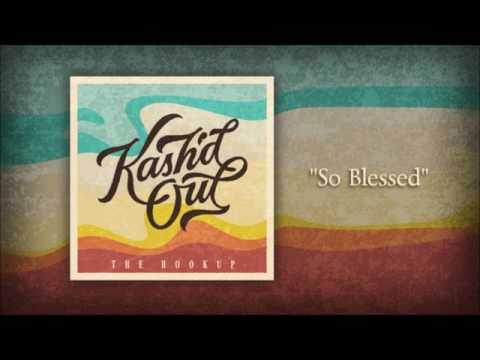 "Kash'd Out ""So Blessed"" (Official Audio)"