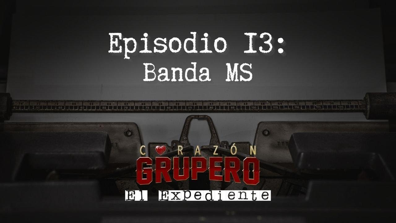 Corazón Grupero: El Expediente | Episodio 13 | Tú eres mi razón de ser 😍 Banda MS