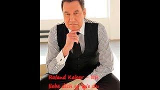 Roland Kaiser -  Ich liebe dich so wie du bist