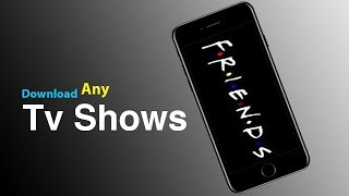 How to Download TV Shows on iPhone 5s/6/6s/7/8/X Free