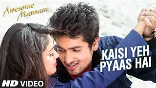 KAISI YEH PYAAS HAI Video Song | Awesome Mausam |  K.K., PRIYA BHATTACHARYA | T-Series