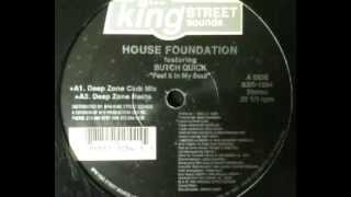 House Foundation Featuring Butch Quick - Feel It In My Soul (Deep Zone Club Mix)