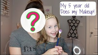 MY 5 YEAR OLD DOES MY MAKEUP