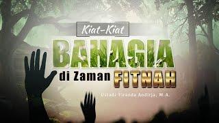 Ceramah Agama Islam: Kiat-Kiat Bahagia di Zaman Fitnah (Ustadz Firanda Andirja, M.A.)