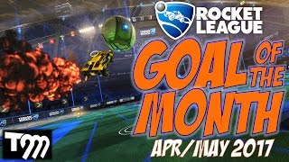 goal of the month apr may 2017 rocket league