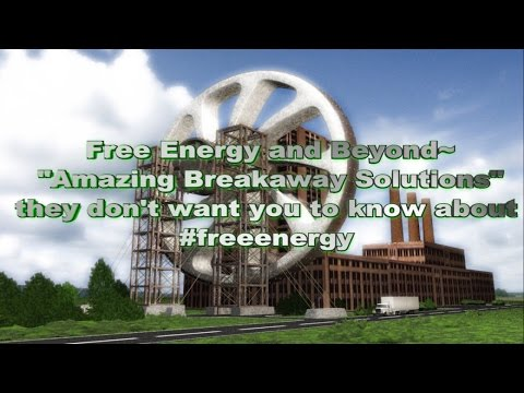 "Free Energy and Beyond~ ""Amazing Breakaway Solutions"" they don't want you to know about #freeenergy"