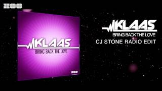 Klaas - Bring Back The Love (CJ Stone Radio Edit)