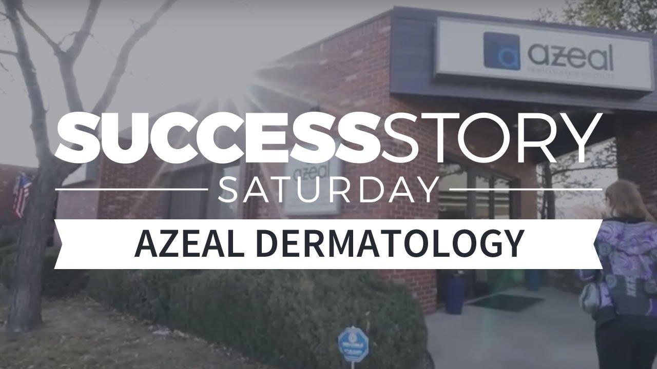 Success Story Saturday: Azeal Dermatology Institute