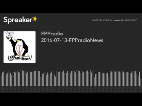 2016-07-13-FPPradioNews