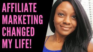 How Affiliate Marketing Changed My Life