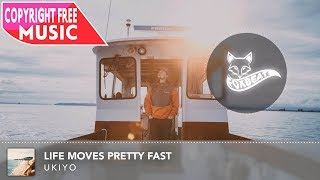 Ukiyo - Life Moves Pretty Fast [Royalty Free Vlog Music]