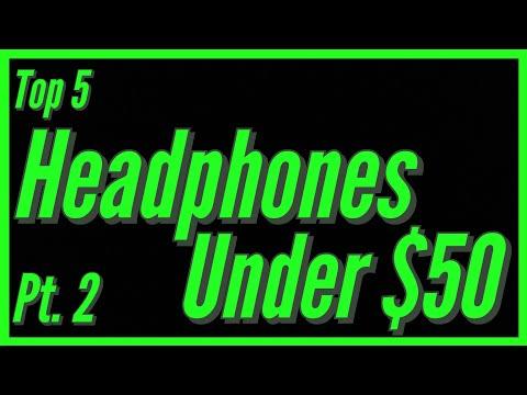 Top 5 Under $50 Pt. 2 (Over-ear Headphones)