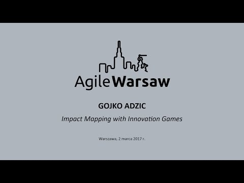 2017.03.02 (#128) - Gojko Adzic: Impact Mapping with Innovation Games