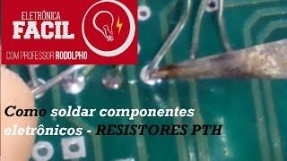 Soldagem de componente eletrônico - Resistores PTH