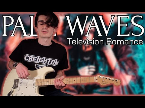 Pale Waves - Television Romance (Guitar & Bass Cover w/ Tabs)