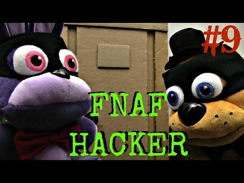 FNAF plush  Episode 9 - Hacker