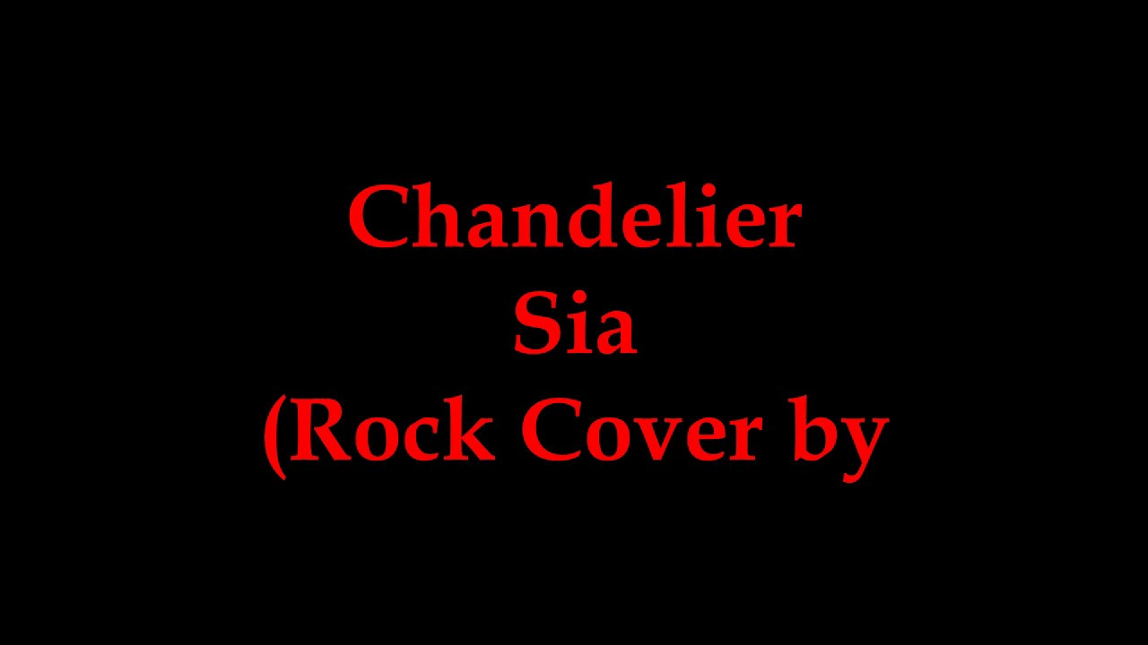 The Chandelier - Sia (Rock Cover by Twenty One Two) Lirik dan ...