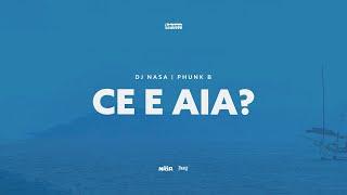 DJ NASA PHUNK B - CE E AIA (AUDIO)