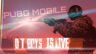 DT BOYS IS LIVE | PUBG MOBILE |