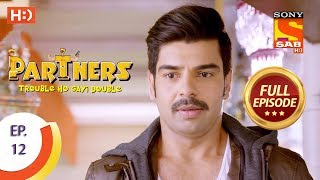 Partners Trouble Ho Gayi Double - Ep 12 - Full Episode - 13th December, 2017