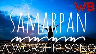 Samarpan Karte hai hum Hindi Christian Song Worship Battler