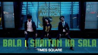 Bala Shaitan Ka Sala Times Square | Housefull 4 | BAXNYC | DISSDASH | VISHAL DADLANI | SOHAIL SEN