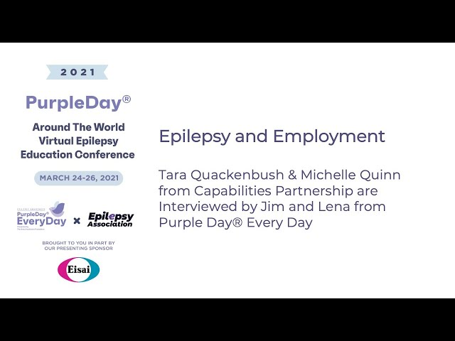 Epilepsy and Employment - Purple Day® Around The World 2021 Virtual Epilepsy Education Conference