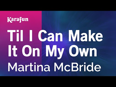 Karaoke Til I Can Make It On My Own - Martina McBride *
