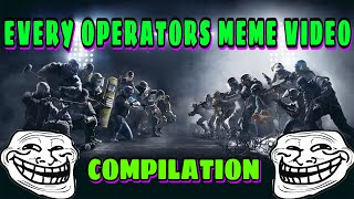 EVERY RAINBOW SIX SIEGE OPERATOR MEMES COMPILATION